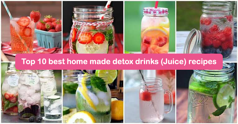 Top 10 best home made detox drinks (Juice) recipes
