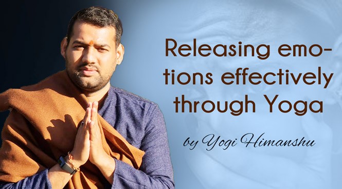 Releasing emotions effectively through Yoga