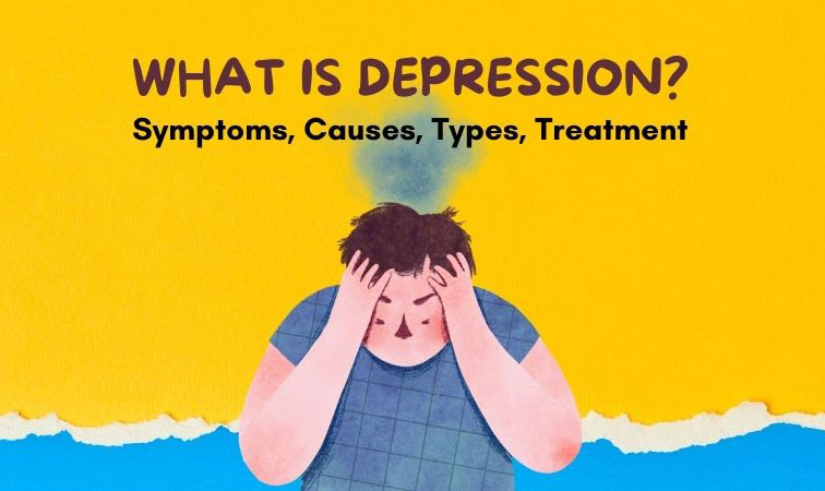 What-is-Depression-Symptoms-Causes-Types-Treatment